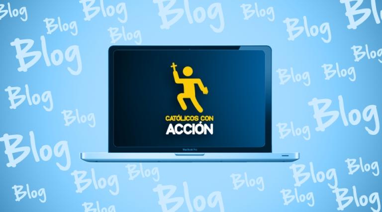 Bienvenidos a Católicos con Acción Blog
