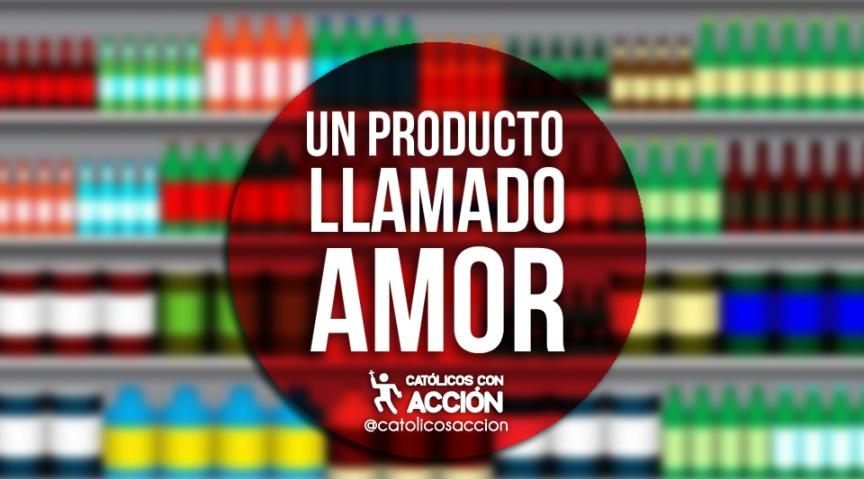 Un producto llamado Amor