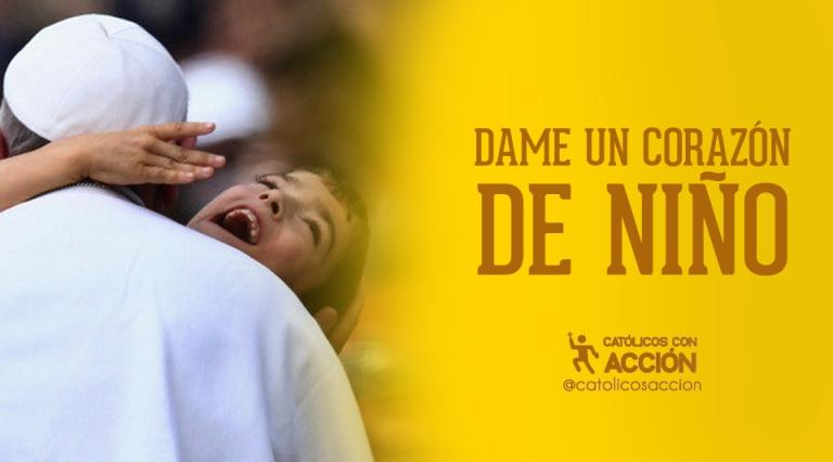 dame un corazón de niño católicos con acción