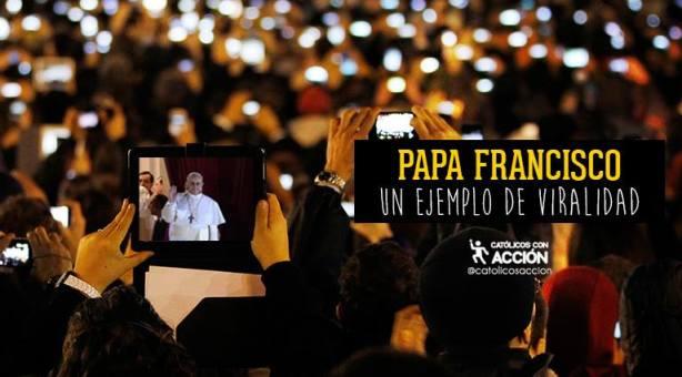 Papa Francisco un ejemplo de viralidad  papa viral católicos con accion