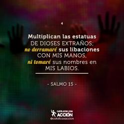 Yo no quiero derramar más las liberaciones del pecado con mis manos, ni tomar sus nombres con mis labios, ayúdame y protégeme Dios mío que me refugio en tí.