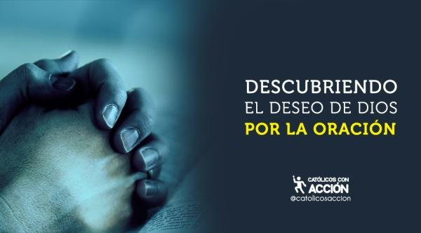 Descubriendo-el-deseo-de-Dios-por-la-oración-catolicos-con-accion