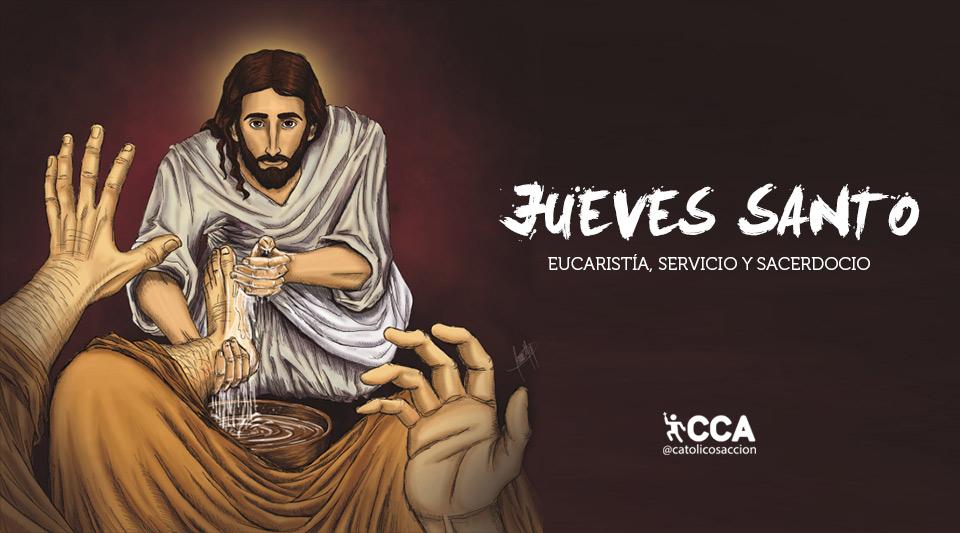 JUEVES SANTO – EUCARISTÍA, SERVICIO Y SACERDOCIO