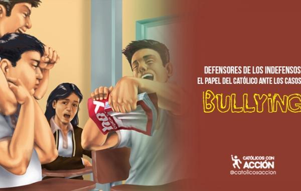 Defensores-de-los-indefensos--el-papel-del-católico-ante-los-casos-de-bullying