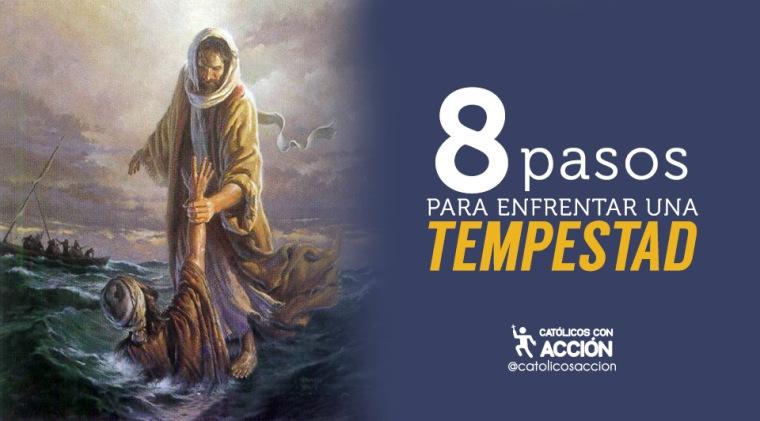 8-pasos-para-enfrentar-una-tempestad-católicos-con-acción