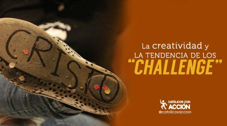 la-creatividad-y-la-tendencia-de-los-challenge-catolicos-con-accion