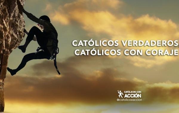 catolicos-verdaderos-catlicos-con-coraje-catolicos-con-accion