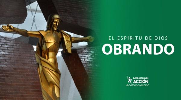 El-espíritu-de-Dios-obrando-catolicos-con-accion