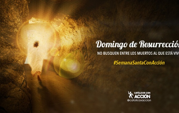 domingo-de-resurreccion-catolicos-con-accion
