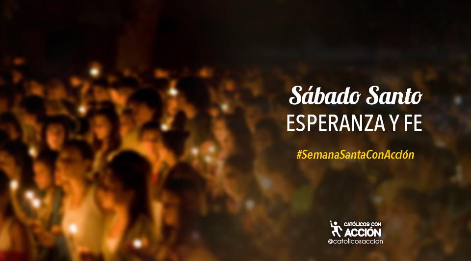 Sábado Santo Esperanza Y Fe Católicos Con Acción