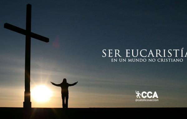 ser-eucaristia-catolicos-con-accion