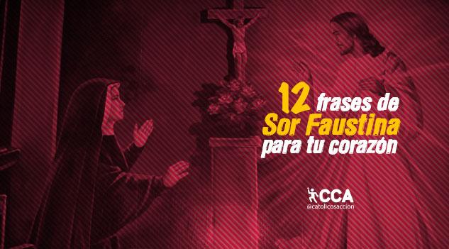12 Frases De Sor Faustina Para Tu Corazón Católicos Con Acción