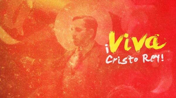 viva-cristo-rey-catolicos-con-accion