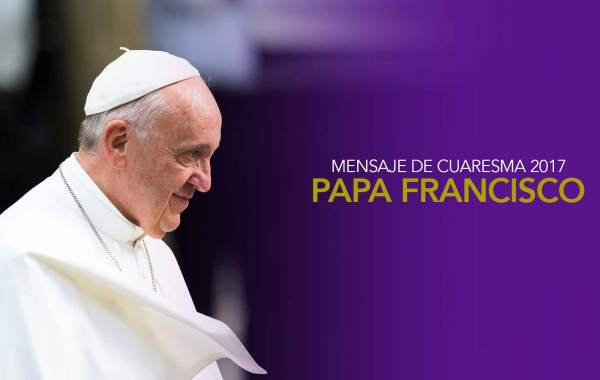 papa francisco cuaresma 2017