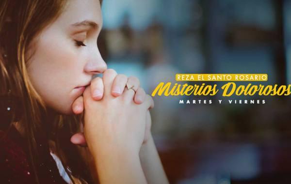 Reza-santo-rosario-ministerios-dolorosos-martes-y-viernes